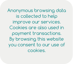 Anonymous browsing data is collected to help improve our services. Cookies are also used in payment transactions. By browsing this website you consent to our use of cookies.